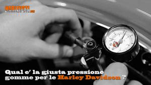 Qual'è la giusta pressione gomme per le Harley Davidson
