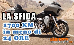 La rivista Motociclismo lancia la sfida, 1700 km in meno di 24 ore in Harley Davidson