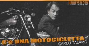 C'è una motocicletta – Carlo Talamo