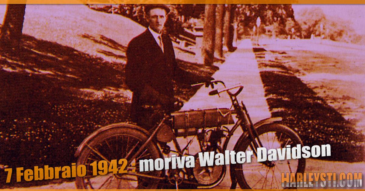 7 Febbraio 1942 moriva Walter Davidson