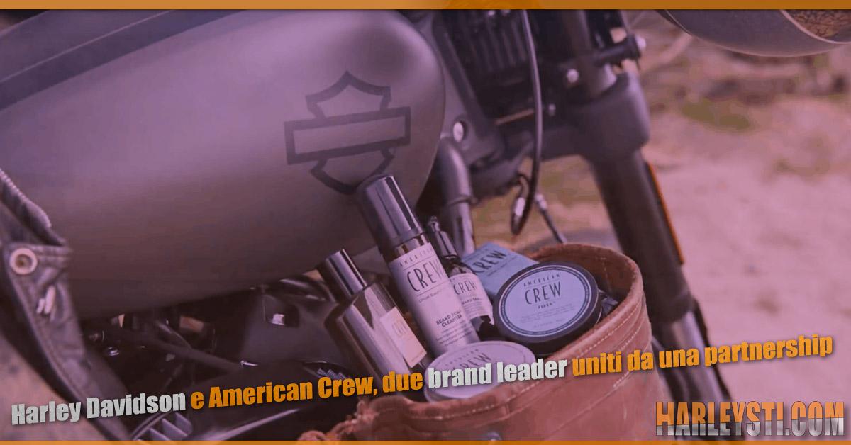 Harley Davidson e American Crew, due brand leader uniti da una partnership