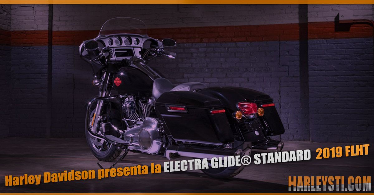 Harley Davidson presenta la ELECTRA GLIDE® STANDARD  2019 FLHT