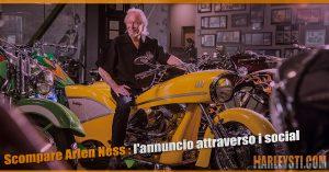 Scompare Arlen Ness, l'annuncio attraverso i social