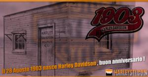 Il 28 Agosto 1903 nasce Harley Davidson, buon anniversario !