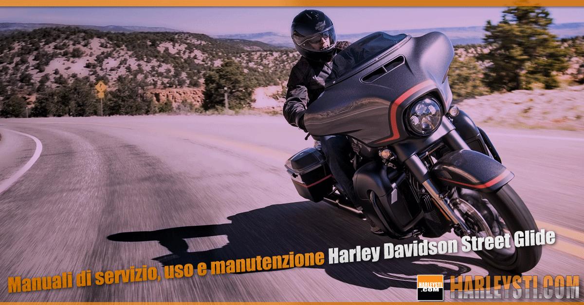 Manuali di servizio, uso e manutenzione Harley Davidson Street Glide