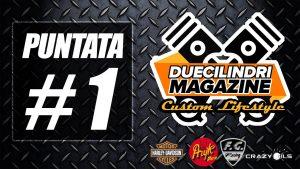 Duecilindri Magazine Custom Lifestyle: puntata #1