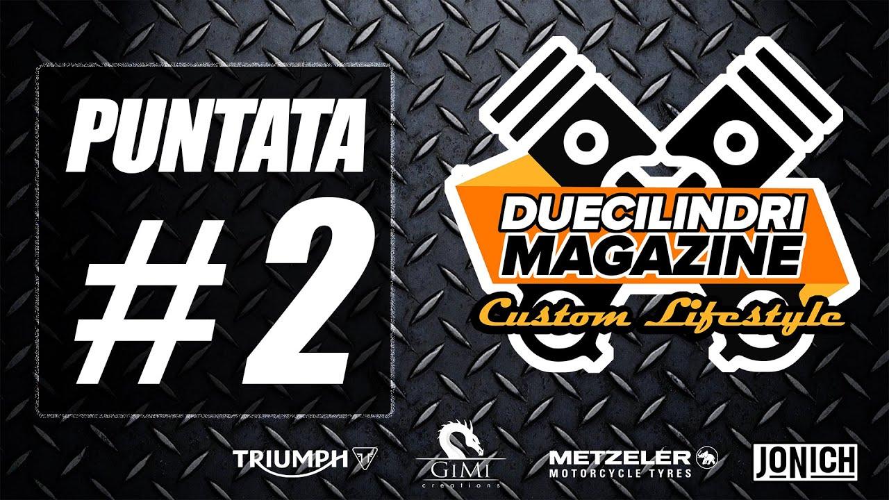 Duecilindri Magazine Custom Lifestyle: puntata #2